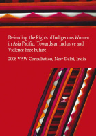 Defending the Rights of Indigenous Women in Asia Pacific: Towards an Inclusive and Violence-free Future